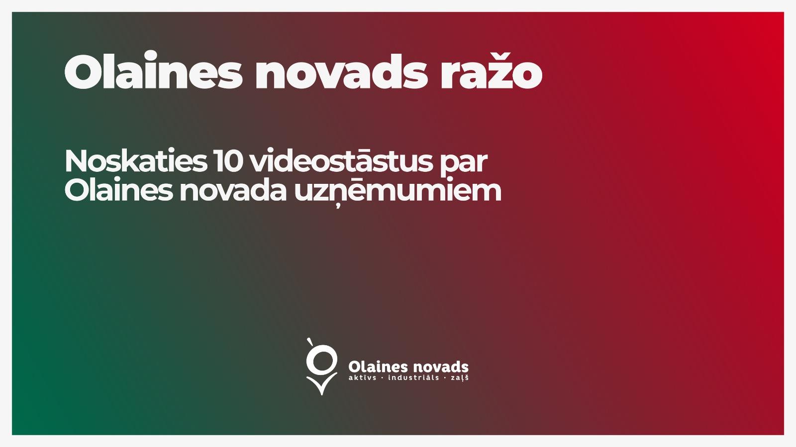 """Reklāma """"Olaines novads ražo"""" Noskaties 10 videostāstus par Olaines novada uzņēmumiem"""